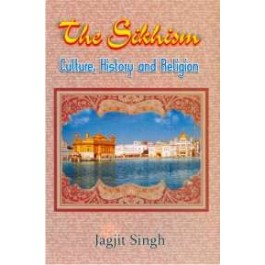 The sikhism culture history and religion