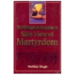 The philosophical perspective on sikh view of martyrdom