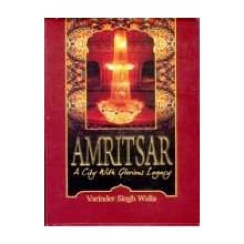 Amritsar a city with Glorious Legecy